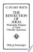 The Revolution of Ideas