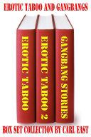 Erotic Taboo and Gangbangs Box Set Collection