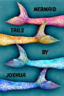 Mermaid Tails by Joshua: College Ruled Composition Book Diary Lined Journal