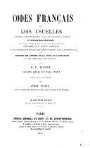 Codes français et lois usuelles, décrets, ordonnances, avis du Conseil d'Etat et législation coloniale... annotés des arrêts de la cour de cassation