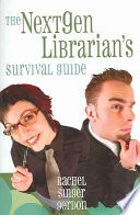 The Nextgen Librarian S Survival Guide Book