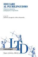Educare al plurilinguismo. Riflessioni didattiche, pedagogiche e linguistiche
