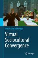 Virtual Sociocultural Convergence