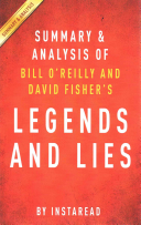 Summary and Analysis of Bill O'Reilly and David Fisher's Legends and Lies