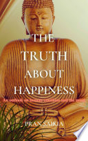 The Truth About Happiness
