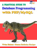 A PRACTICAL GUIDE TO Database Programming with PHP MySQL