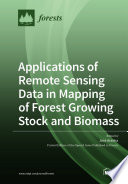Applications of Remote Sensing Data in Mapping of Forest Growing Stock and Biomass