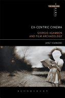 Ex-centric Cinema: Giorgio Agamben and Film Archaeology