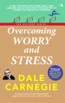 Overcoming Worry And Stress Dale Carnegie Success Series