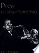 Pres:the Story of Lester Young (c) Pdf/ePub eBook