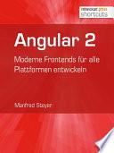 Angular 2  : Moderne Frontends für alle Plattformen entwickeln