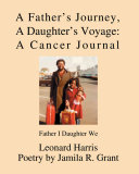 A Father's Journey, a Daughter's Voyage, a Cancer Journal: ...