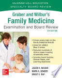 Graber and Wilbur s Family Medicine Examination and Board Review  Fourth Edition