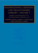 International Criminal Law Practitioner Library  Volume 1  Forms of Responsibility in International Criminal Law