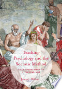 Teaching psychology and the Socratic method : real knowledge in a virtual age