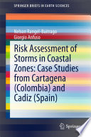 Risk Assessment Of Storms In Coastal Zones  Case Studies From Cartagena  Colombia  And Cadiz  Spain