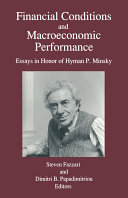 Financial Conditions and Macroeconomic Performance: Essays in Honor of Hyman P.Minsky Book