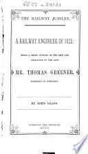 The Railway Jubilee A Railway Engineer Of 1825