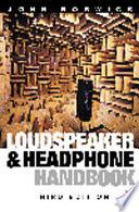 """Loudspeaker and Headphone Handbook"" by John Borwick"