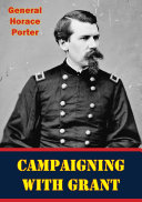 Campaigning With Grant [Illustrated Edition] Book