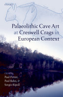 Palaeolithic Cave Art at Creswell Crags in European Context