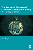 The Temporal Dimension in Counselling and Psychotherapy