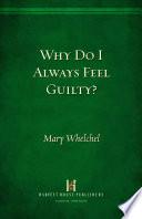 Why Do I Always Feel Guilty