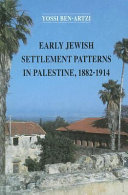 Early Jewish Settlement Patterns in Palestine  1882 1914