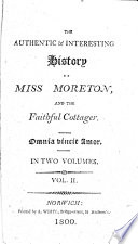 The Authentic   Interesting History of Miss Moreton  and the Faithful Cottager  In Two Volumes
