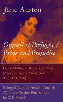 Orgueil et Préjugés / Pride and Prejudice - Edition bilingue: français - anglais (Avec les illustrations originales de C. E. Brock) / Bilingual Edition: French - English (With the Original Illustrations by C. E. Brock)