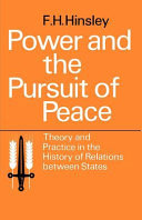 Power and the Pursuit of Peace: Theory and Practice in the History of Relations Between States