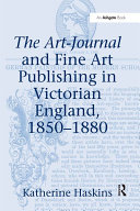 """The Art-Journal and Fine Art Publishing in Victorian England, 1850?880 """