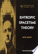 Entropic Spacetime Theory Book