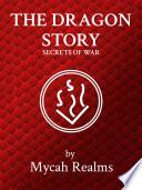 The Dragon Story: Secrets of War (book 1)
