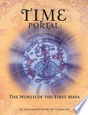 Time Portal  the World of the First Maya