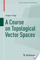 A Course on Topological Vector Spaces