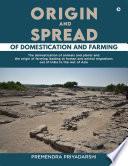 Origin and Spread of Domestication and Farming