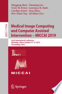 Medical Image Computing and Computer Assisted Intervention – MICCAI 2019