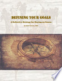 Defining your Goals  A Reflective Strategy for Staying on Course