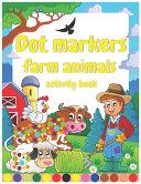 Dot Markers Farm Animals Activity Book