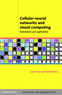Cellular neural networks and visual computing: foundation and ...