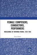 Pdf Female Composers, Conductors, Performers: Musiciennes of Interwar France, 1919-1939 Telecharger