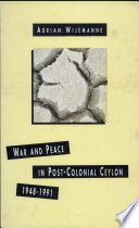 War and Peace in Post-colonial Ceylon, 1948-1991