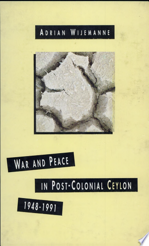 Free Download War and Peace in Post-colonial Ceylon, 1948-1991 PDF - Writers Club