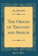 The Origin of Thought and Speech (Classic Reprint)