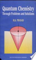 Quantum Chemistry: Through Problems & Solutions