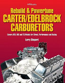 Rebuild & Powetune Carter/Edelbrock Carburetors HP1555