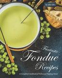 Fantastic Fondue Recipes