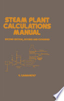 Steam Plant Calculations Manual  Revised and Expanded