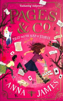 Pages and Co. : Tilly and the Map of Stories (Pages and Co. , Book 3)